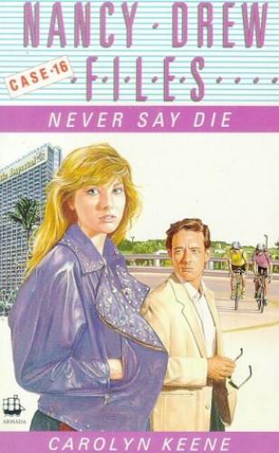 Never Say Die By Carolyn Keene