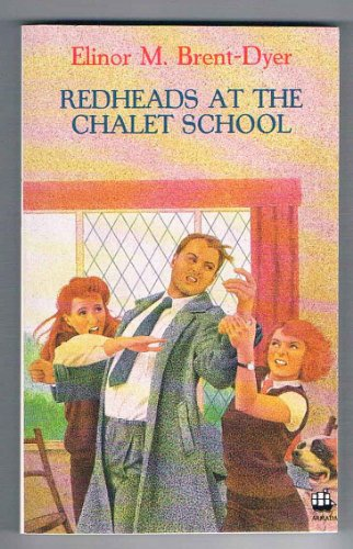 Redheads at the Chalet School By Elinor M. Brent-Dyer