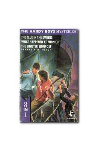 THE HARDY BOYS MYSTERIES: THE CLUE IN THE EMBERS , WHAT HAPPENED AT MIDNIGHT AND THE SINISTER SIGNPOST. By Franklin W. Dixon