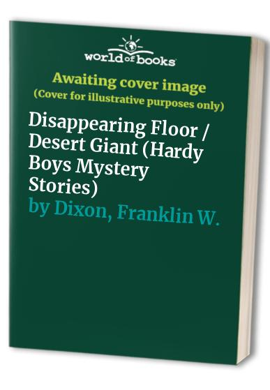 Mystery of the Disappearing Floor By Franklin W. Dixon