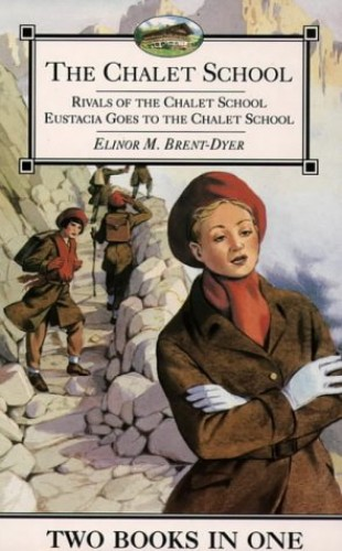 Rivals Of The Chalet School/Eustacia Goes to the Chalet School By Elinor M. Brent-Dyer