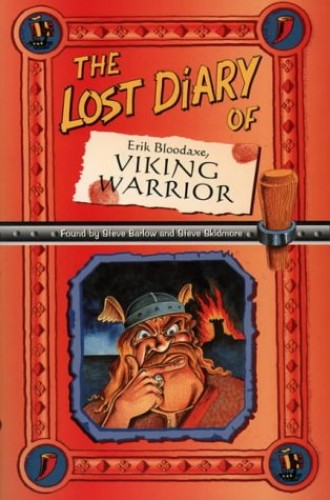 The Lost Diary Of Erik Bloodaxe, Viking Warrior By Steve Barlow