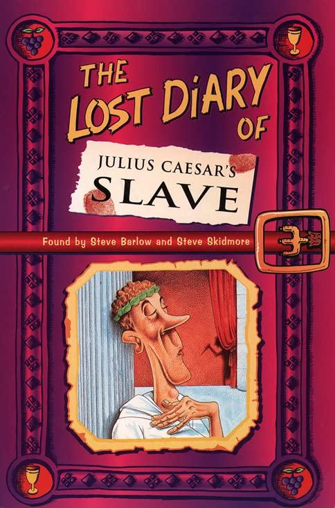 The Lost Diary of Julius Caesar's Slave By Steve Barlow