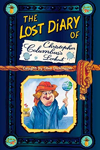 The Lost Diary of Christopher Columbus's Lookout (Lost Diaries) By Clive Dickinson