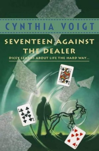 Seventeen Against the Dealer (Tillerman Series, Book 7) By Cynthia Voigt
