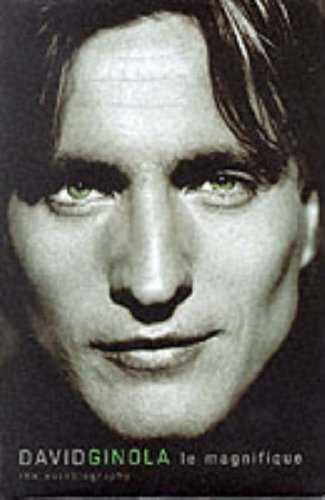David Ginola : Le Magnifique - My Autobiography by David Ginola