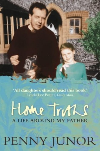 Home Truths By Penny Junor