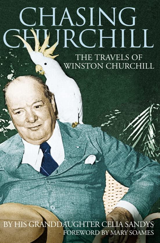 Chasing Churchill By Celia Sandys