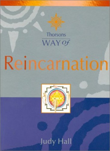 Thorsons Way of Reincarnation By Judy H. Hall