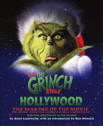 How the Grinch Stole Hollywood By Dr. Seuss