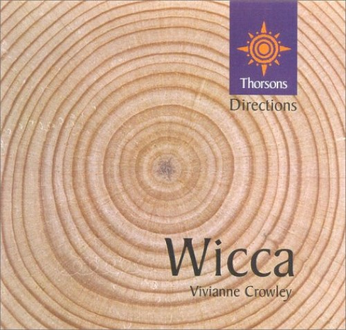 Wicca (Thorsons First Directions) by Vivianne Crowley