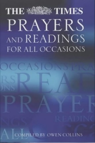 """The """"Times"""" Prayers and Readings for All Occasions by Owen Collins"""