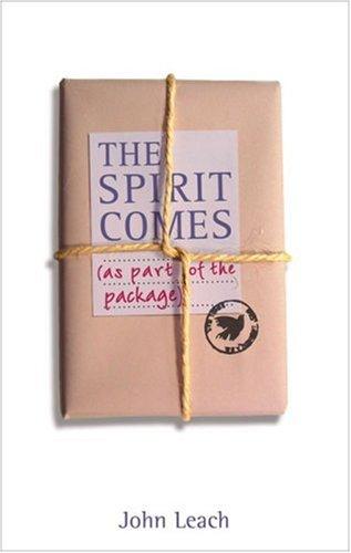 Spirit Comes By John Leach