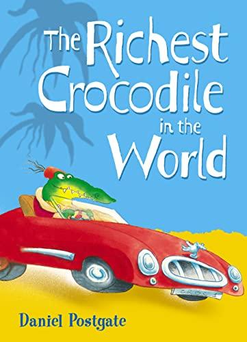 The Richest Crocodile in the World By Daniel Postgate