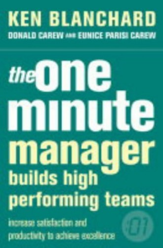 The One Minute Manager Builds High Performing Teams By Kenneth Blanchard