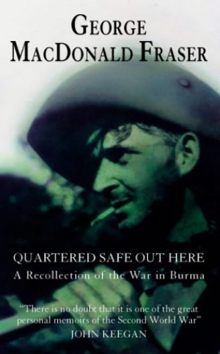 Quartered Safe Out Here By George MacDonald Fraser