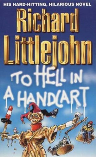 To Hell in a Handcart By Richard Littlejohn