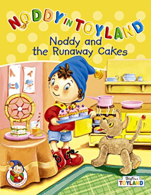 Noddy and the Runaway Cakes (Noddy in Toyland) by Enid Blyton