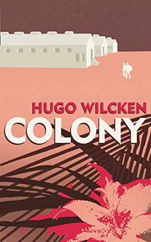 Colony By Hugo Wilcken