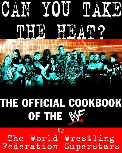 Can You Take the Heat? By WWF Superstars