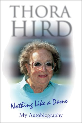 Nothing Like a Dame: My Autobiography By Thora Hird