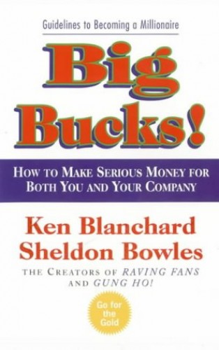 Big Bucks! By Kenneth Blanchard