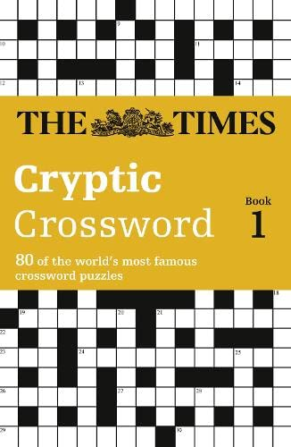 Times Cryptic Crossword Book 1: 80 of the world's most famous crossword puzzles by The Times Mind Games