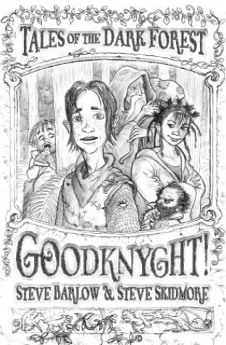 Goodknyght! (Tales of the Dark Forest, Book 1) By Steve Barlow