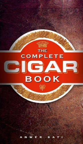 The Complete Cigar Book By Anwer Bati