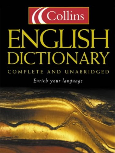 Collins English Dictionary : Complete and Unabridged