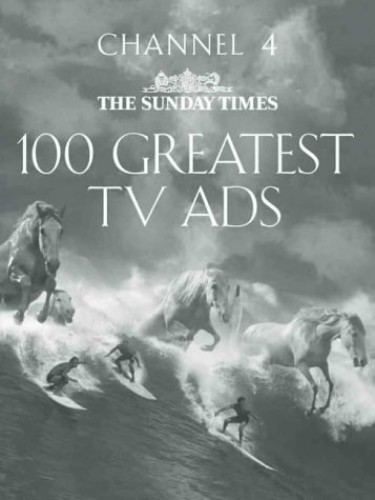 """The """"Sunday Times"""" 100 Greatest TV Ads By Mark Robinson"""