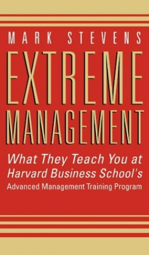 Extreme Management By Mark Stevens