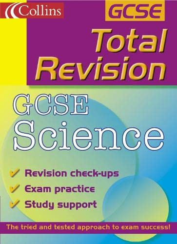 Total Revision – GCSE Science (Collins Study & Revision Guides) By Chris Sunley