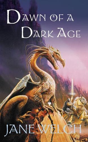 Dawn of a Dark Age By Jane Welch