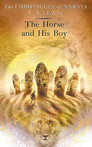 The Horse and His Boy (The Chronicles of Narnia, Book 3): 5/7 By C. S. Lewis