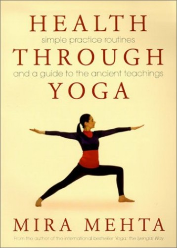 Health Through Yoga By Mira Mehta