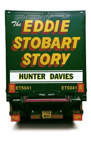 The Eddie Stobart Story by Hunter Davies