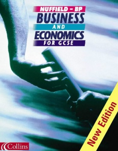 Nuffield-BP Business and Economics for GCSE by Jenny Wales