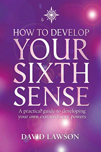 How to Develop Your Sixth Sense By David Lawson