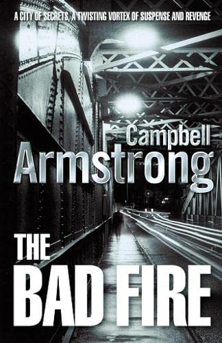 The Bad Fire By Campbell Armstrong