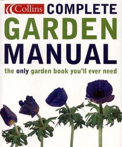 Collins Complete Garden Manual By Edited by Adam Pasco