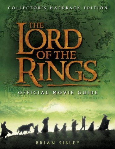 The Lord of the Rings Official Movie Guide (Limited Edition) By Brian Sibley