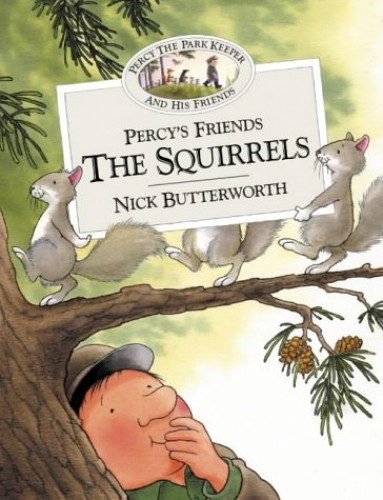 Percy's Friends the Squirrels (Percy's Friends, Book 6) By Nick Butterworth