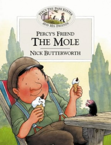 Percy's Friend the Mole By Nick Butterworth