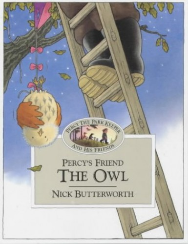 Percy's Friend the Owl (Percy's Friends, Book 2) By Nick Butterworth