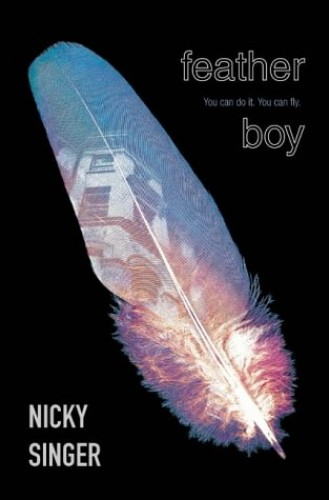 Feather Boy (Blue Peter Book Awards Winner) By Nicky Singer