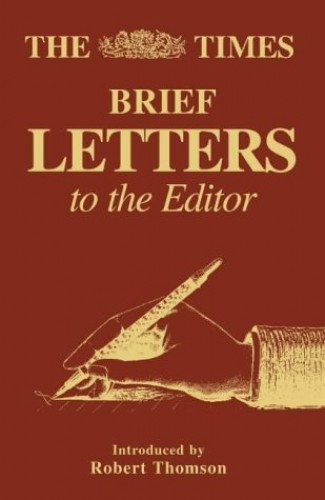 The Times Brief Letters to the Editor: Bk. 1 by Unknown Author