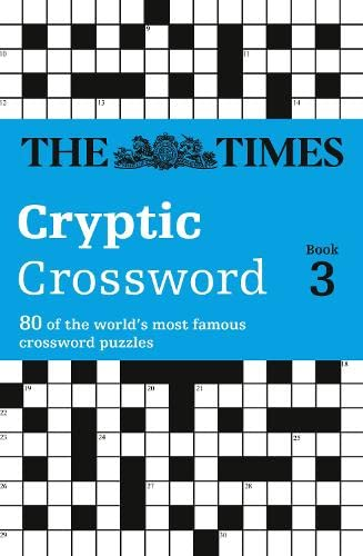 Times Cryptic Crossword Book 3: 80 of the world's most famous crossword puzzles: Bk. 3 by The Times Mind Games