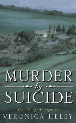 Murder by Suicide: An Ellie Quicke Mystery (The Ellie Quicke mysteries) By Veronica Heley