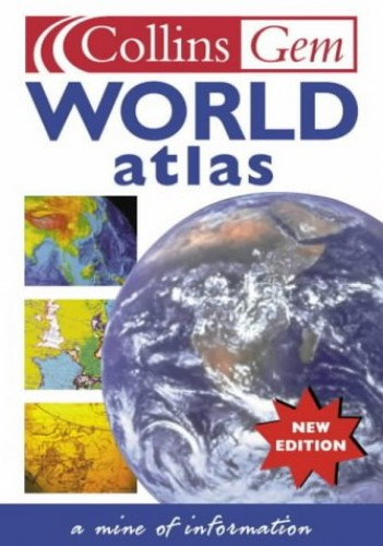 Collins Gem – World Atlas (Collins Need to Know?) Created by Harper Collins Publishers